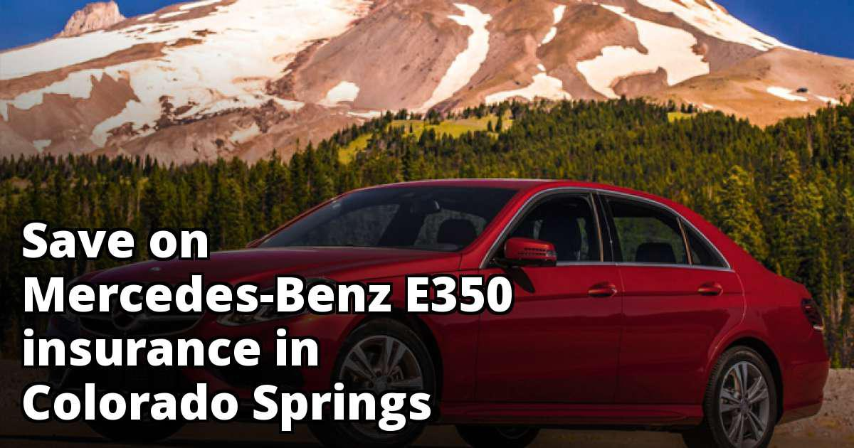 Cheapest Insurance for a Mercedes-Benz E350 in Colorado ...